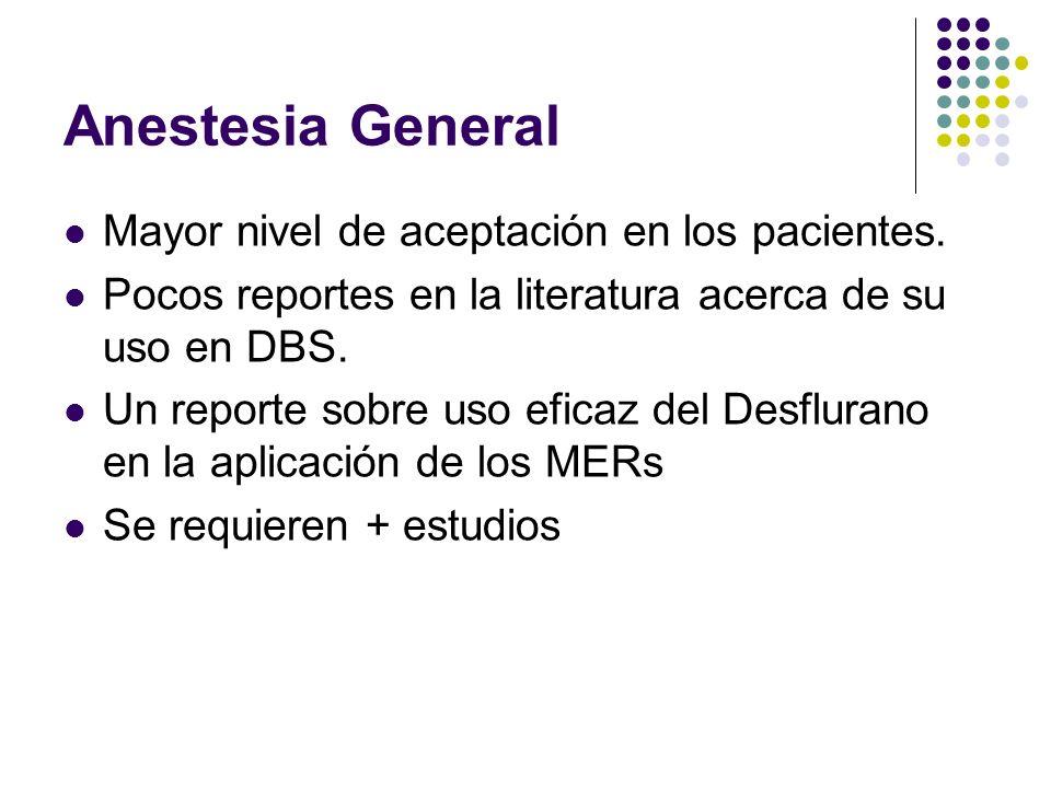 Anestesia General Mayor nivel de aceptación en los pacientes.