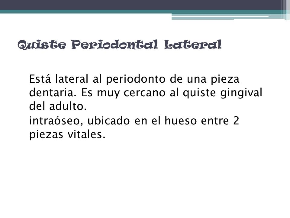 Quiste Periodontal Lateral