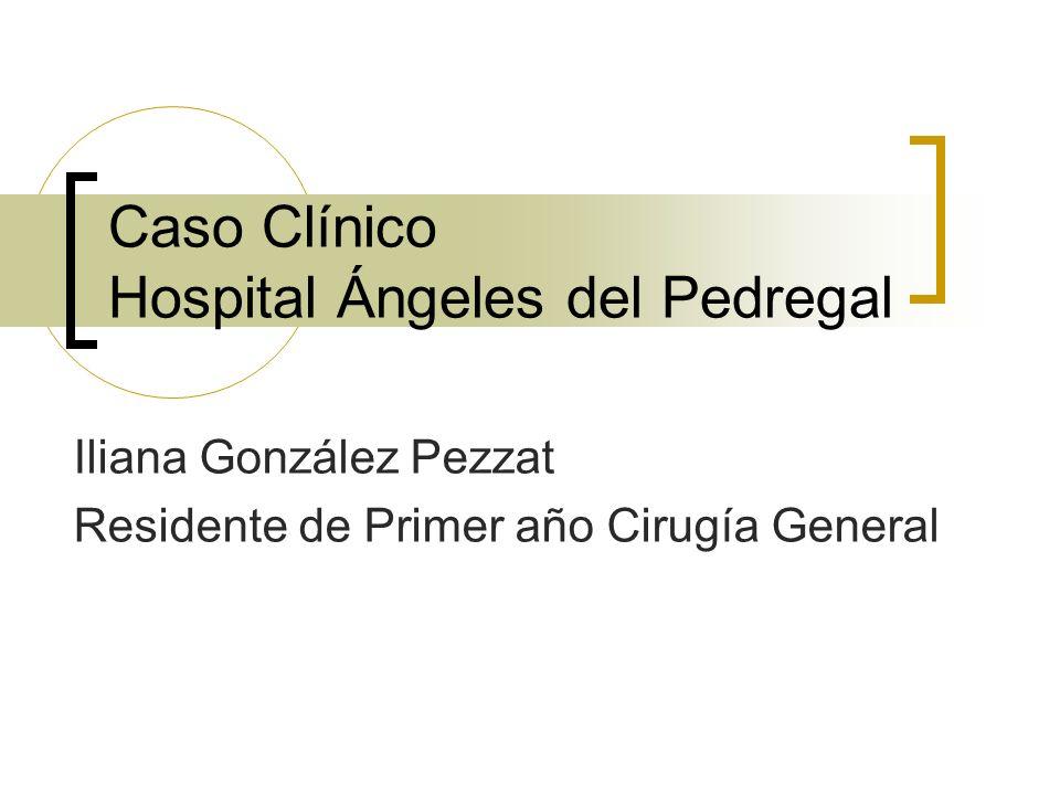 Caso Clínico Hospital Ángeles del Pedregal