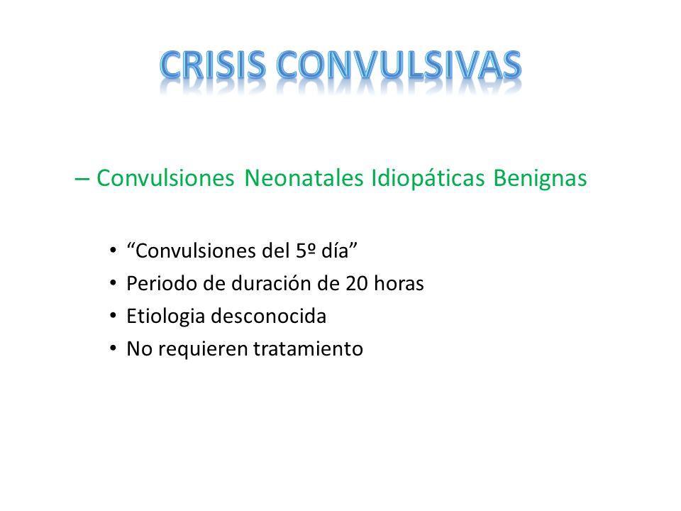 CRISIS CONVULSIVAS Convulsiones Neonatales Idiopáticas Benignas