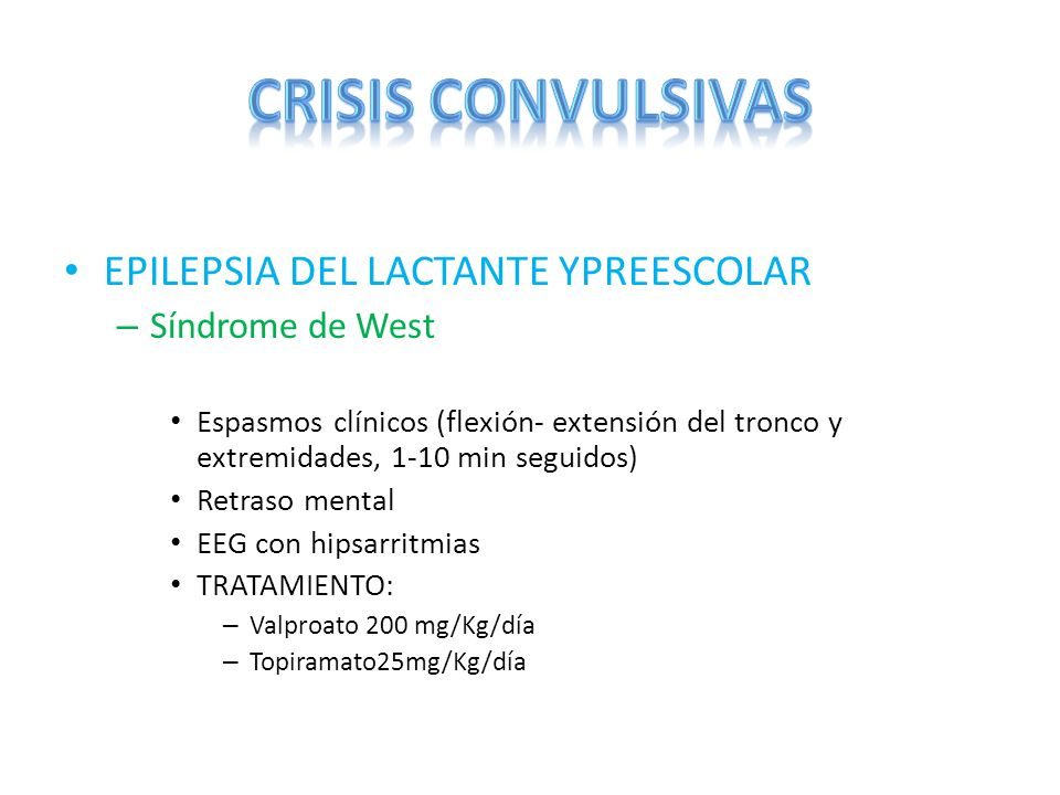 CRISIS CONVULSIVAS EPILEPSIA DEL LACTANTE YPREESCOLAR Síndrome de West