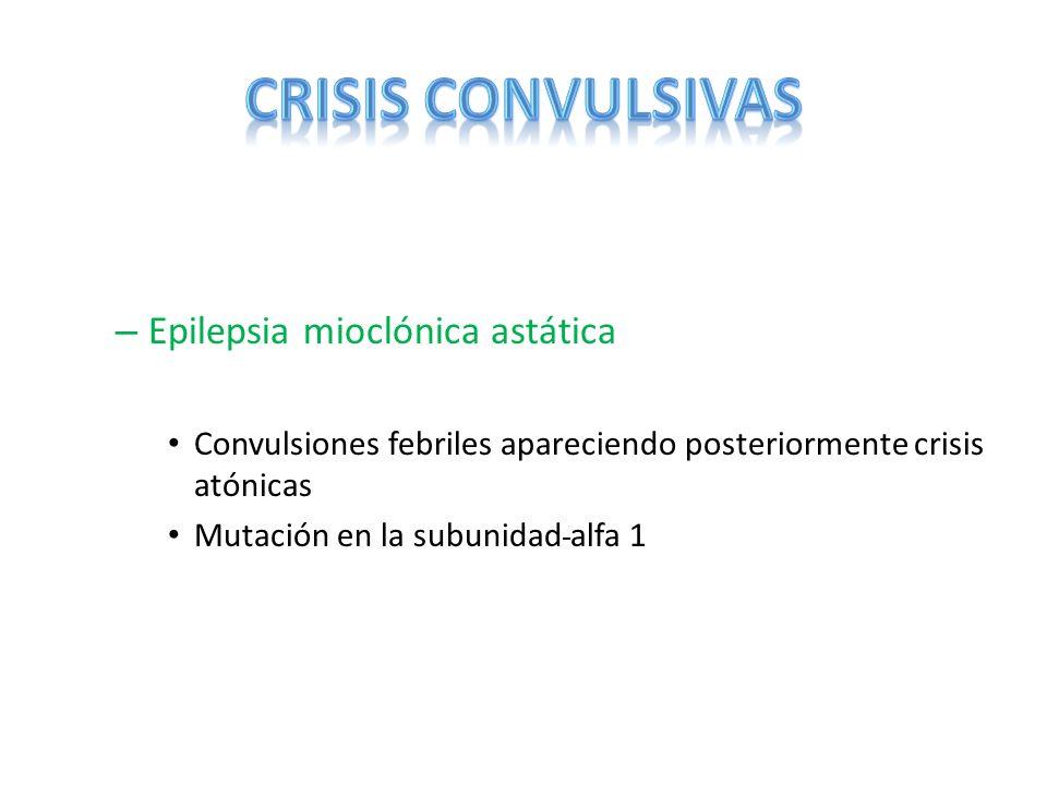 CRISIS CONVULSIVAS Epilepsia mioclónica astática