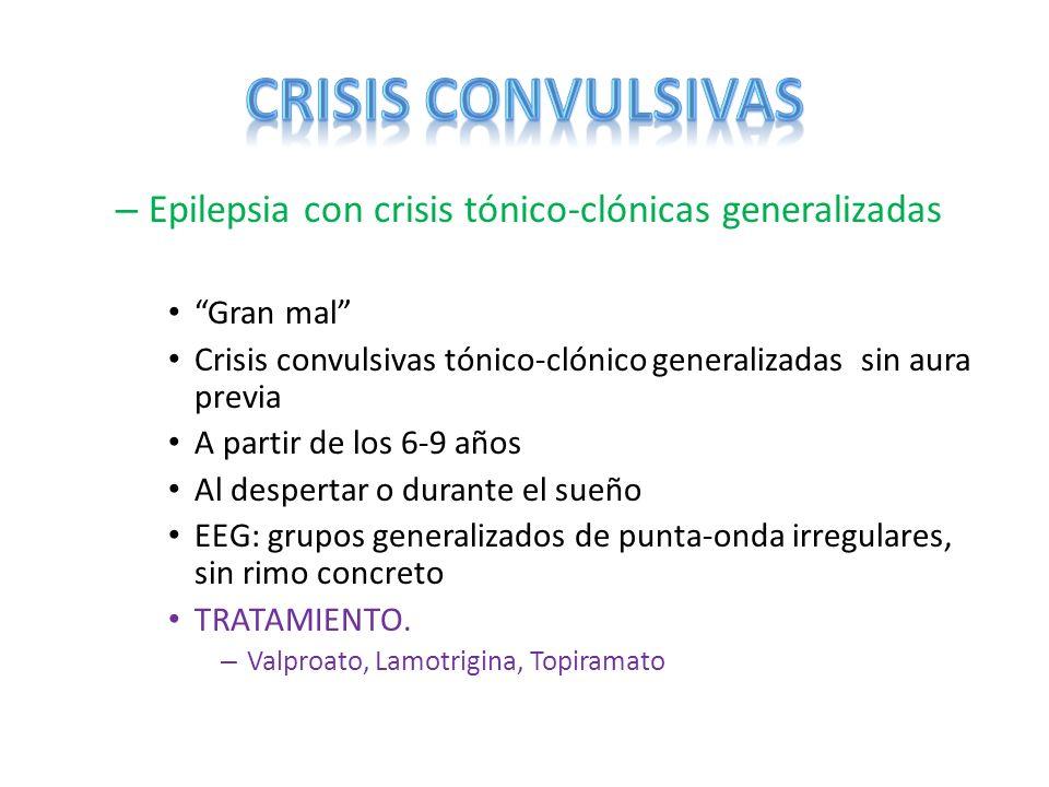 CRISIS CONVULSIVAS Epilepsia con crisis tónico-clónicas generalizadas