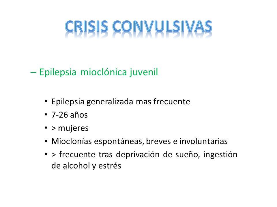 CRISIS CONVULSIVAS Epilepsia mioclónica juvenil