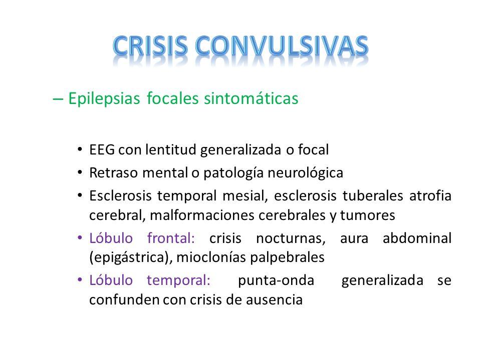 CRISIS CONVULSIVAS Epilepsias focales sintomáticas