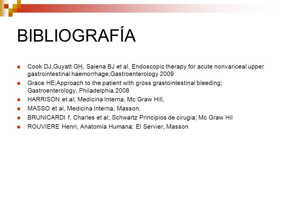 BIBLIOGRAFÍA Cook DJ,Guyatt GH, Salena BJ et al, Endoscopic therapy for acute nonvariceal upper gastrointestinal haemorrhage;Gastroenterology 2009.