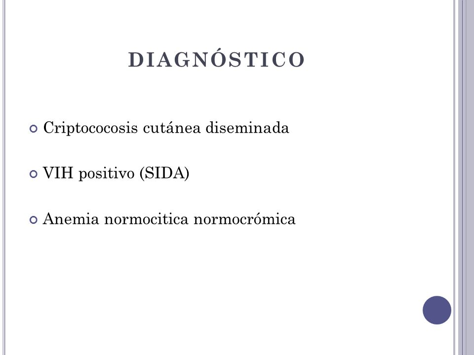 DIAGNÓSTICO Criptococosis cutánea diseminada VIH positivo (SIDA)