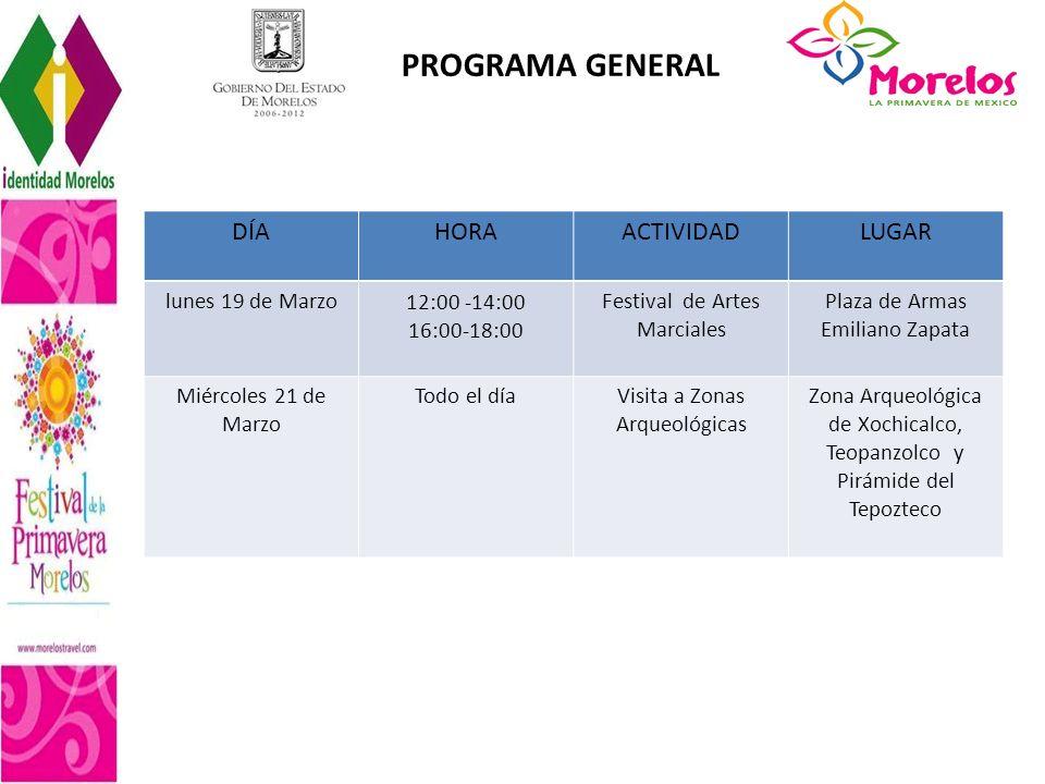 PROGRAMA GENERAL DÍA HORA ACTIVIDAD LUGAR lunes 19 de Marzo