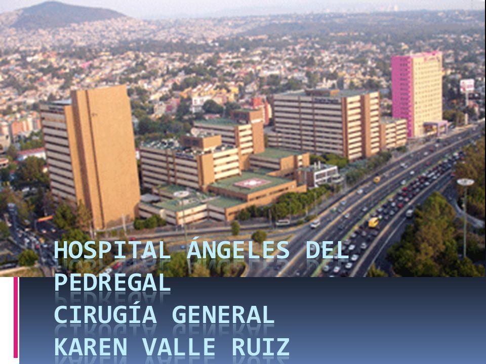 Hospital ángeles del Pedregal Cirugía General Karen valle ruiz