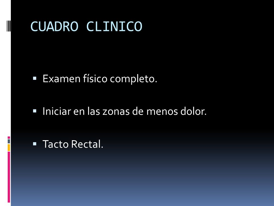 CUADRO CLINICO Examen físico completo.