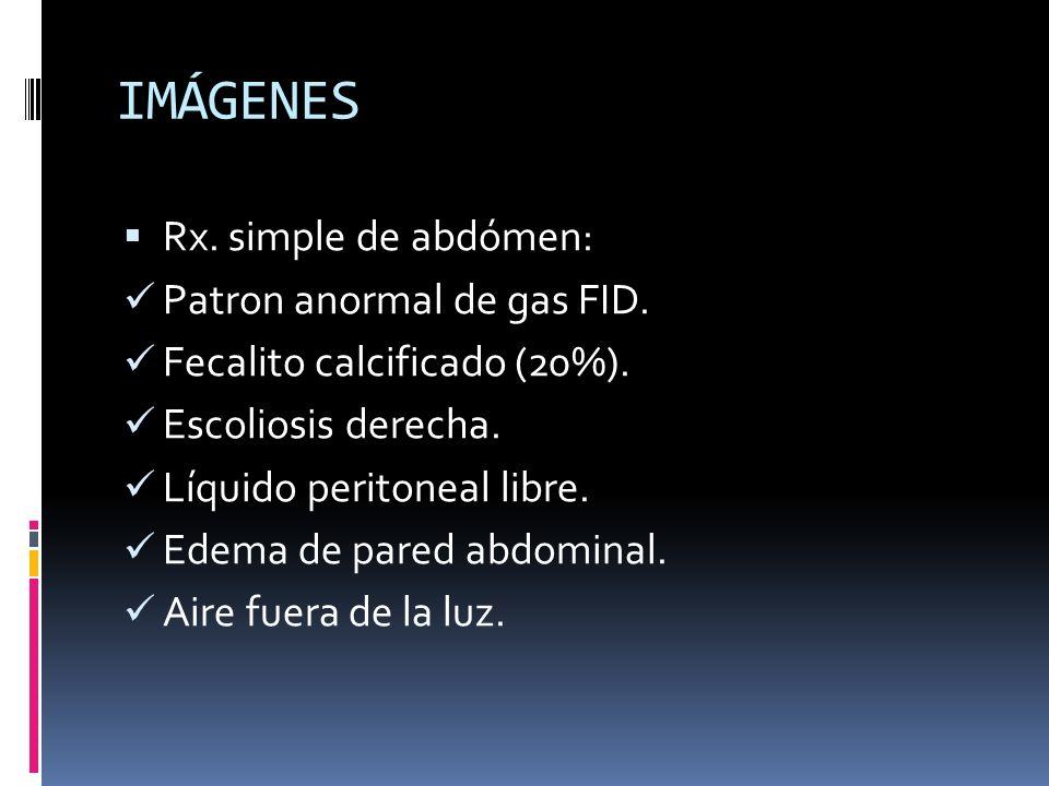 IMÁGENES Rx. simple de abdómen: Patron anormal de gas FID.
