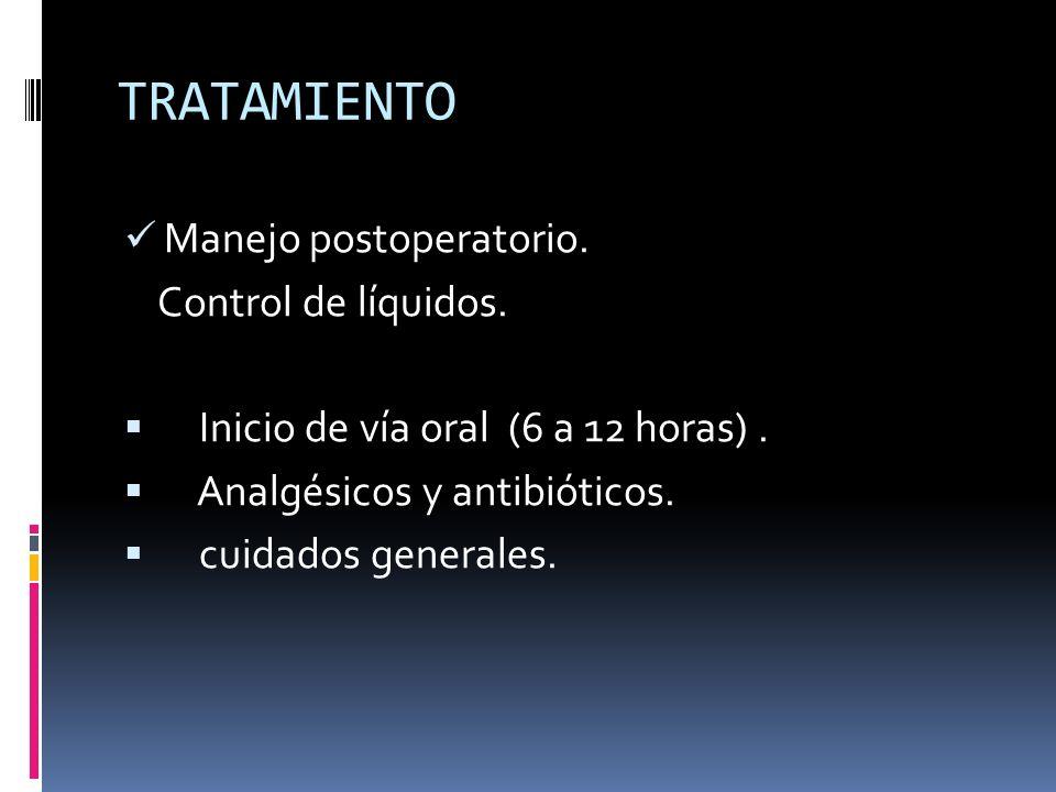 TRATAMIENTO Manejo postoperatorio. Control de líquidos.