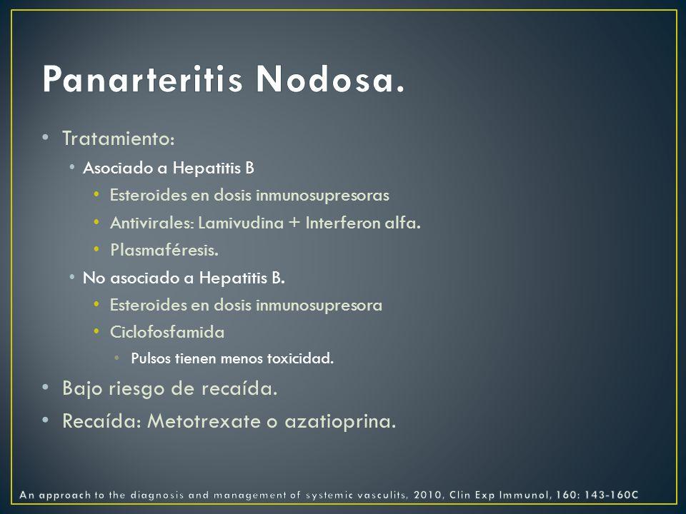 Panarteritis Nodosa. Tratamiento: Bajo riesgo de recaída.