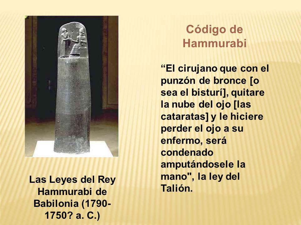 Las Leyes del Rey Hammurabi de Babilonia (1790-1750 a. C.)
