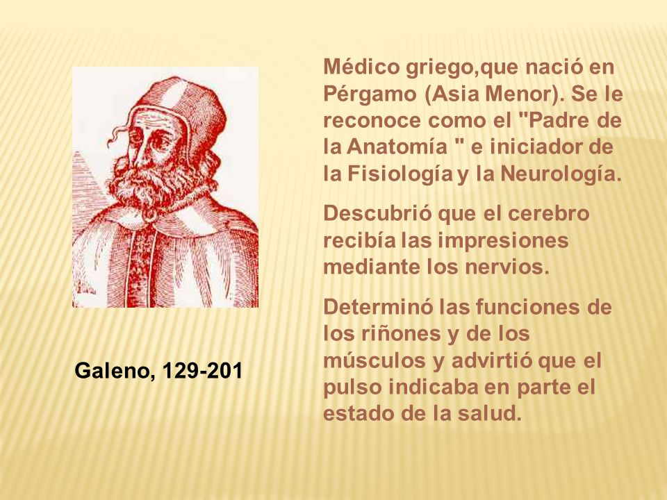 Médico griego,que nació en Pérgamo (Asia Menor)
