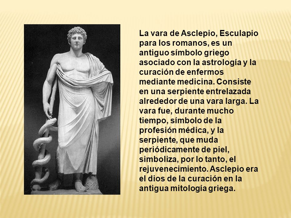 La vara de Asclepio, Esculapio para los romanos, es un antiguo símbolo griego asociado con la astrología y la curación de enfermos mediante medicina.