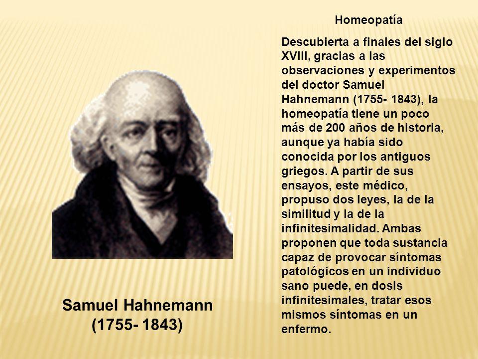 Samuel Hahnemann (1755- 1843) Homeopatía
