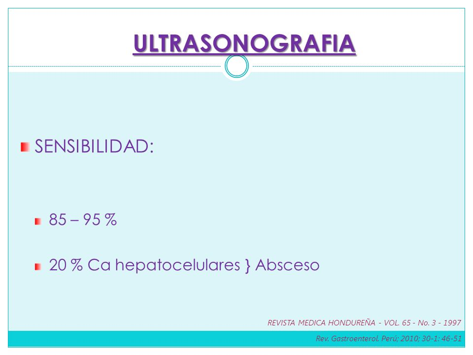ULTRASONOGRAFIA SENSIBILIDAD: 85 – 95 %