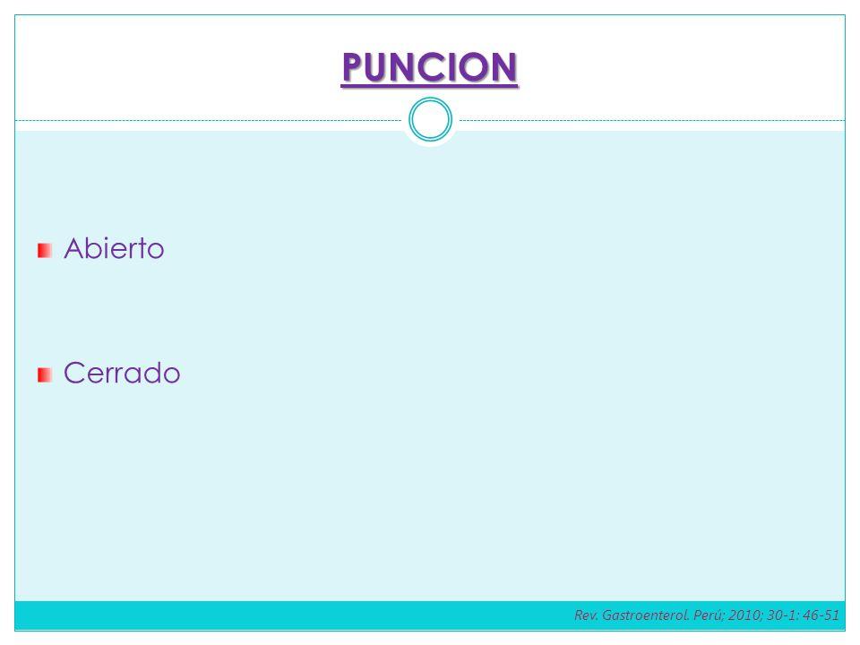PUNCION Abierto Cerrado Rev. Gastroenterol. Perú; 2010; 30-1: 46-51