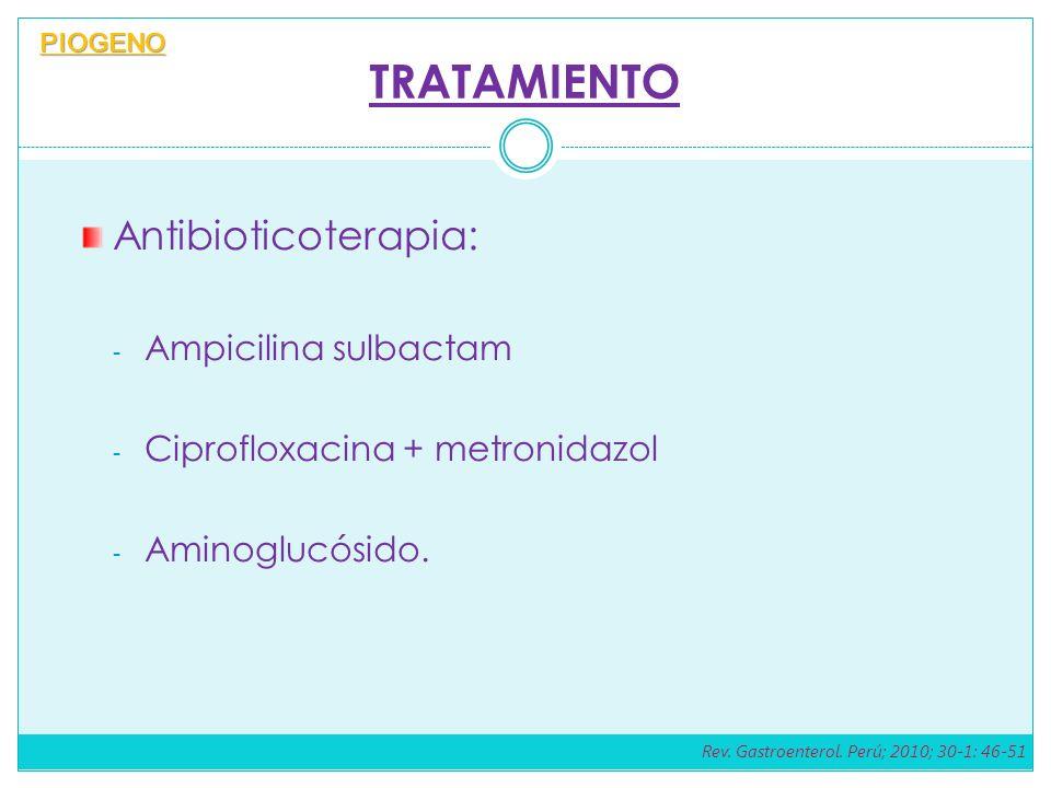 TRATAMIENTO Antibioticoterapia: Ampicilina sulbactam