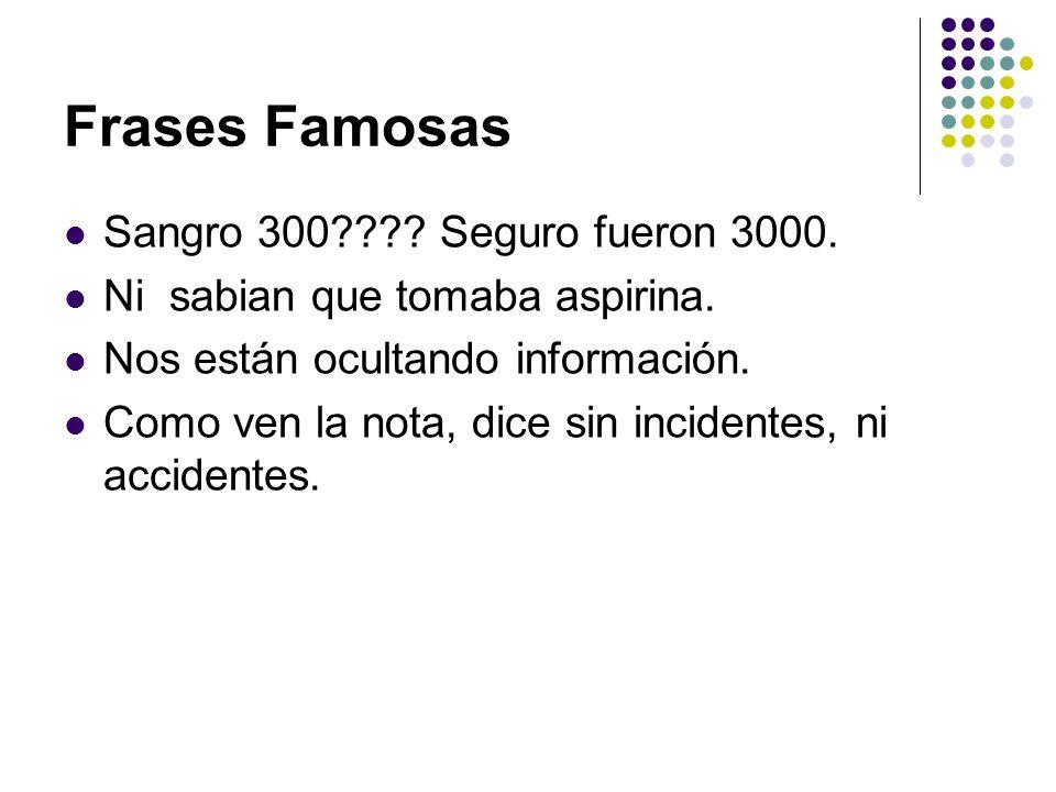 Frases Famosas Sangro 300 Seguro fueron 3000.