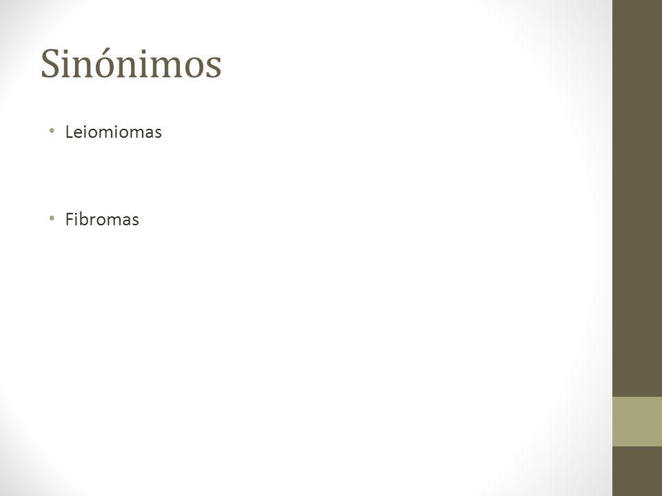 Sinónimos Leiomiomas Fibromas