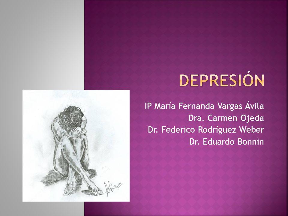 Depresión IP María Fernanda Vargas Ávila Dra. Carmen Ojeda