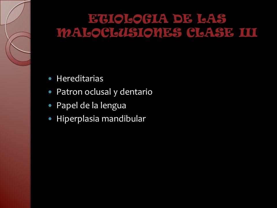 ETIOLOGIA DE LAS MALOCLUSIONES CLASE III