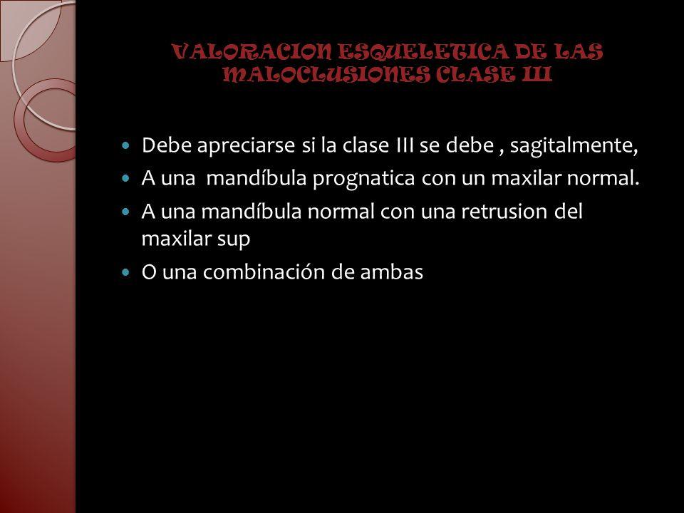VALORACION ESQUELETICA DE LAS MALOCLUSIONES CLASE III