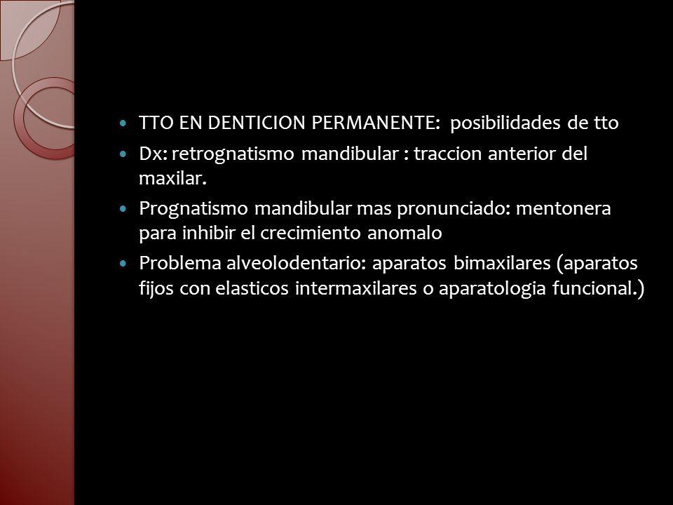 TTO EN DENTICION PERMANENTE: posibilidades de tto