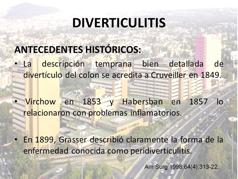 DIVERTICULITIS ANTECEDENTES HISTÓRICOS: