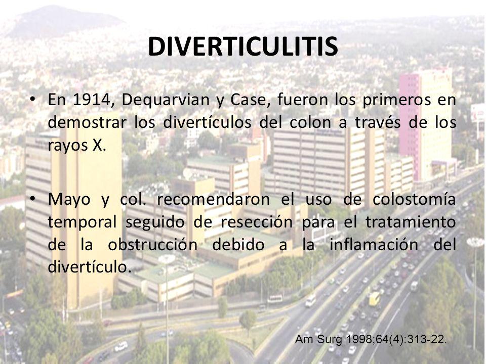 DIVERTICULITISEn 1914, Dequarvian y Case, fueron los primeros en demostrar los divertículos del colon a través de los rayos X.