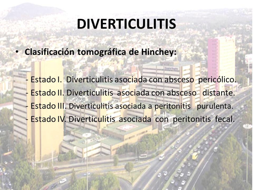 DIVERTICULITIS Clasificación tomográfica de Hinchey: