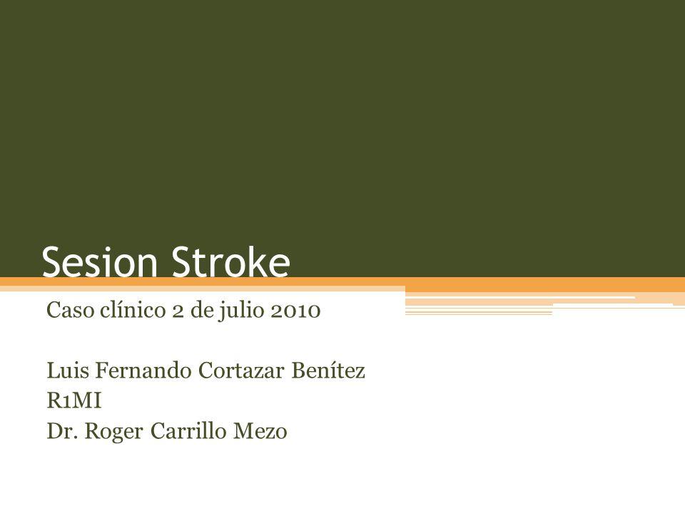Sesion Stroke Caso clínico 2 de julio 2010