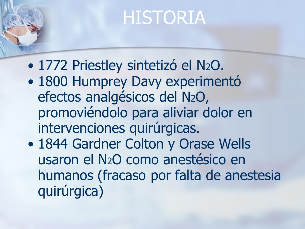 HISTORIA 1772 Priestley sintetizó el N2O.