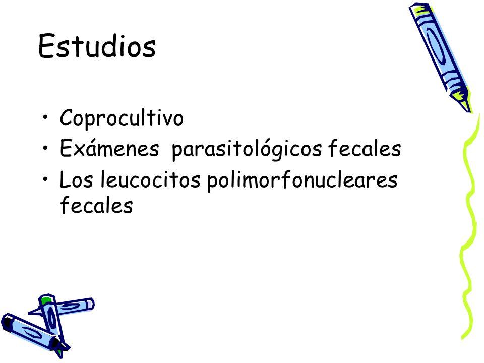 Estudios Coprocultivo Exámenes parasitológicos fecales