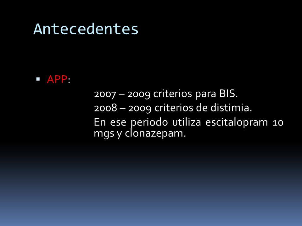 Antecedentes APP: 2007 – 2009 criterios para BIS.