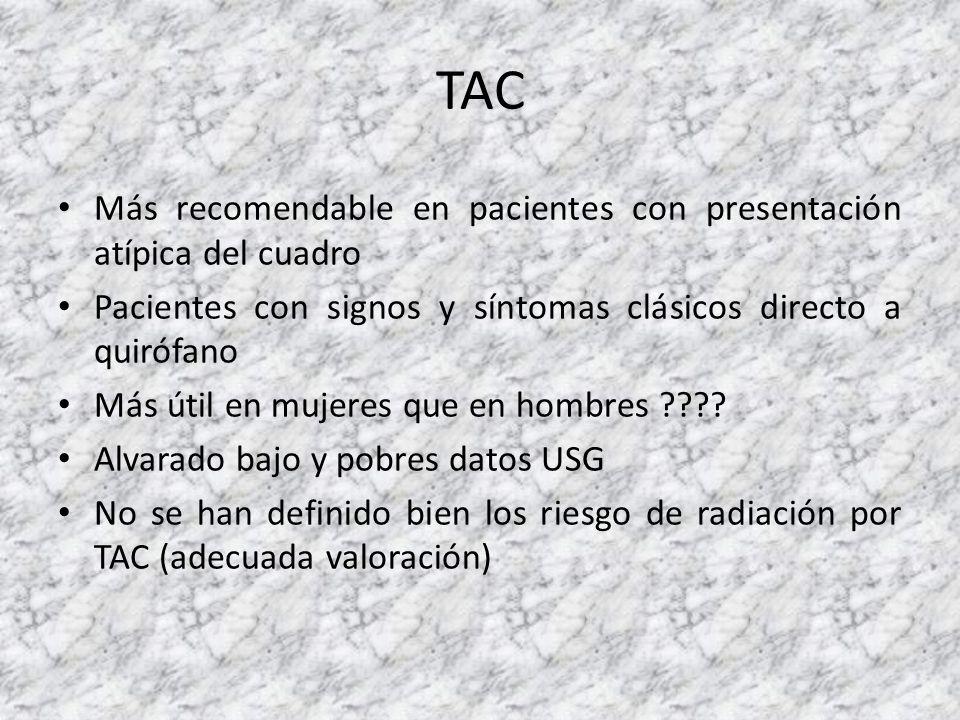 TAC Más recomendable en pacientes con presentación atípica del cuadro