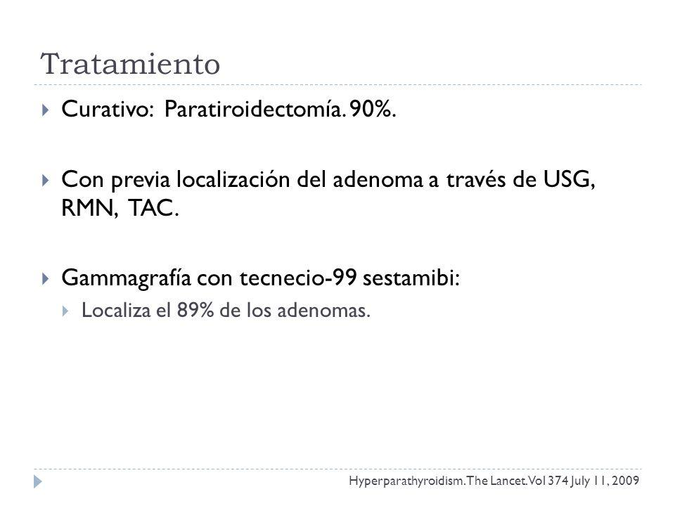 Tratamiento Curativo: Paratiroidectomía. 90%.