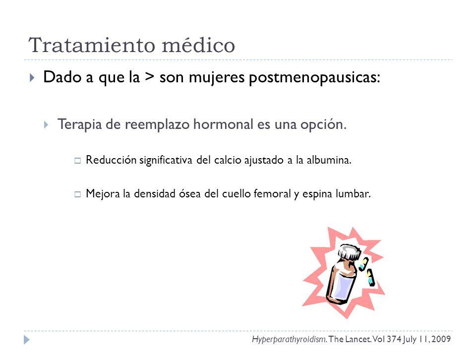 Tratamiento médico Dado a que la > son mujeres postmenopausicas: