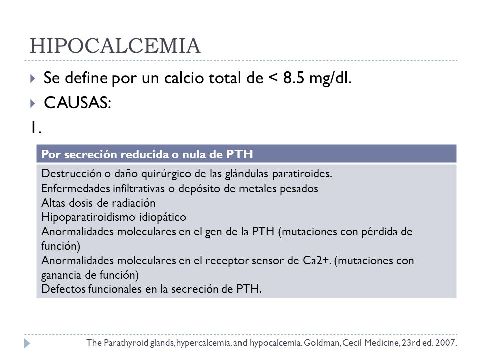 HIPOCALCEMIA Se define por un calcio total de < 8.5 mg/dl. CAUSAS:
