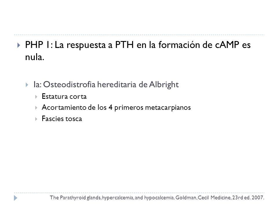 PHP 1: La respuesta a PTH en la formación de cAMP es nula.