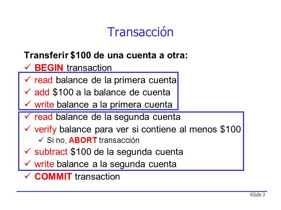 Transacción Transferir $100 de una cuenta a otra: BEGIN transaction