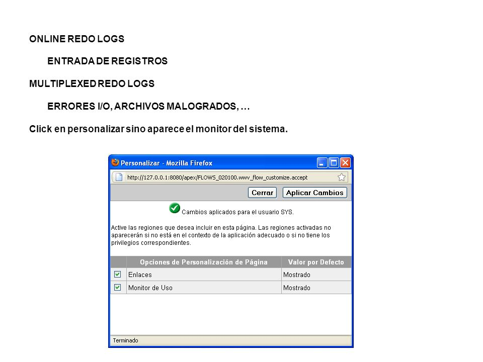 ONLINE REDO LOGS ENTRADA DE REGISTROS. MULTIPLEXED REDO LOGS. ERRORES I/O, ARCHIVOS MALOGRADOS, …
