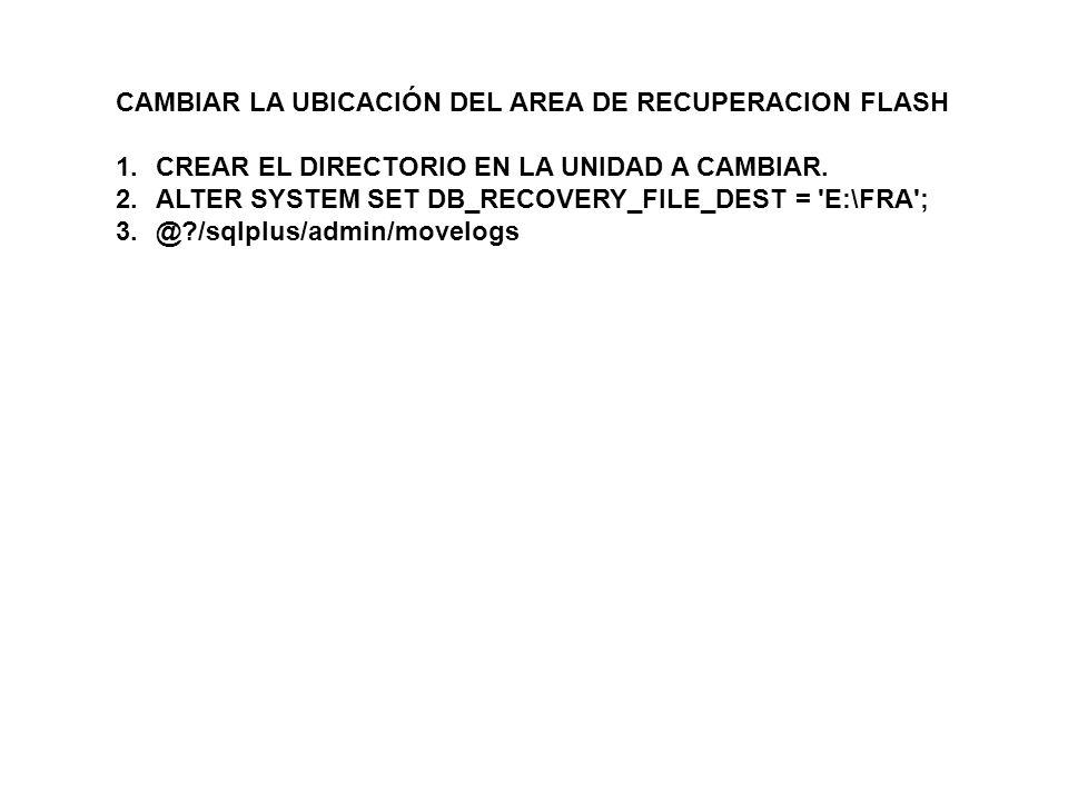 CAMBIAR LA UBICACIÓN DEL AREA DE RECUPERACION FLASH