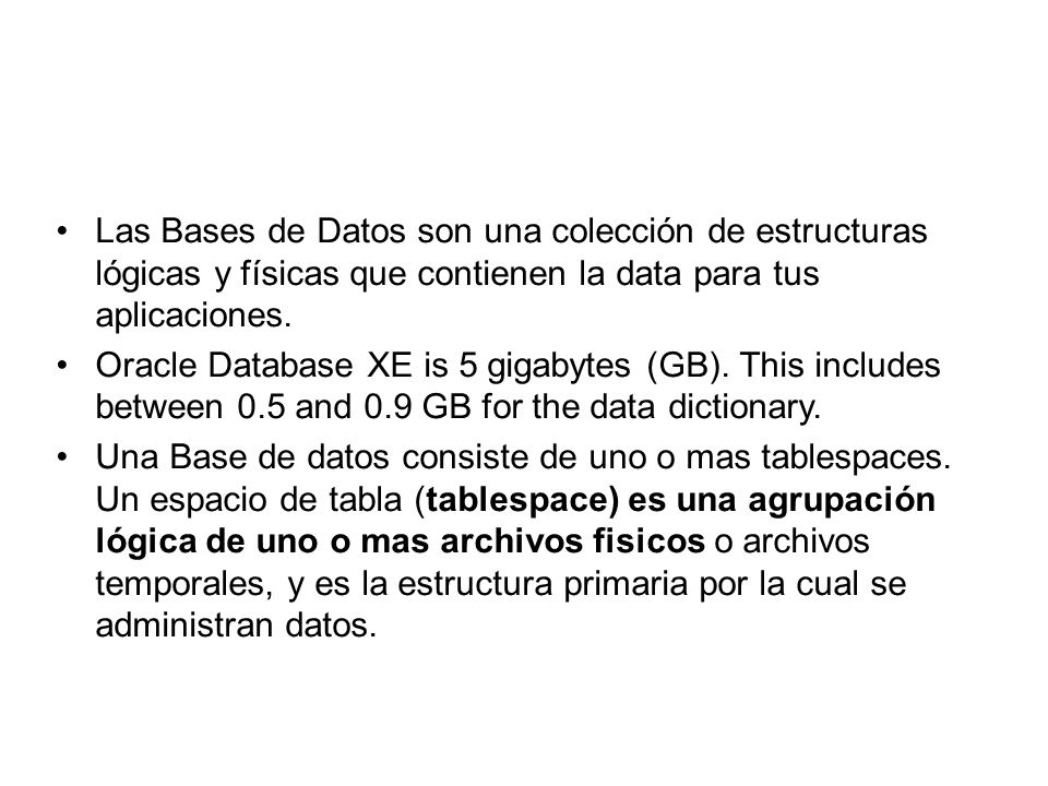Las Bases de Datos son una colección de estructuras lógicas y físicas que contienen la data para tus aplicaciones.