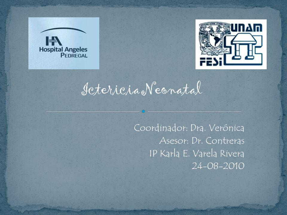 Ictericia Neonatal Coordinador: Dra. Verónica Asesor: Dr. Contreras