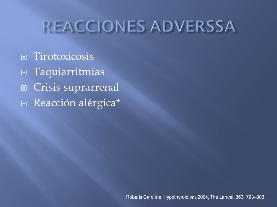 REACCIONES ADVERSSA Tirotoxicosis Taquiarritmias Crisis suprarrenal