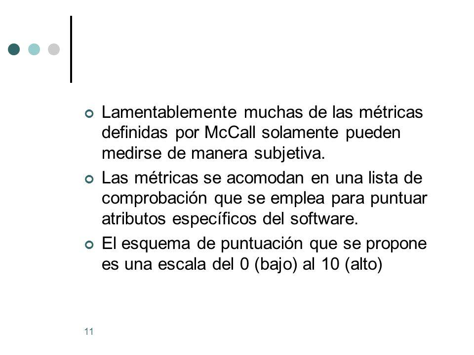 Lamentablemente muchas de las métricas definidas por McCall solamente pueden medirse de manera subjetiva.