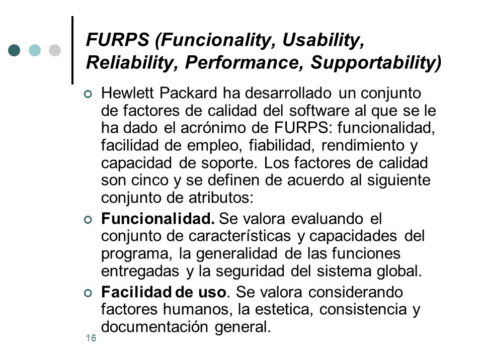 FURPS (Funcionality, Usability, Reliability, Performance, Supportability)